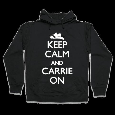 Keep Calm And Carrie On Hooded Sweatshirt