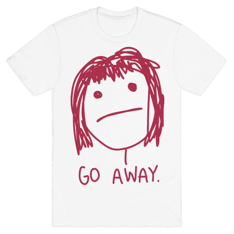 Go Away Mens T-Shirt