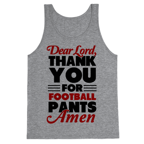 Thank the Lord for Football Pants Tank Top