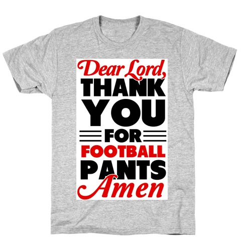 Thank the Lord for Football Pants T-Shirt