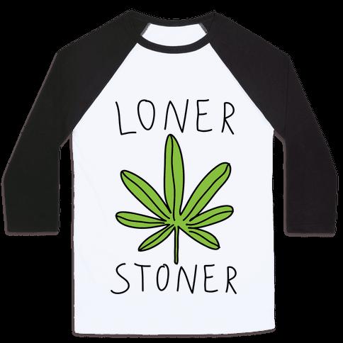 Loner Stoner