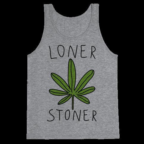 Loner Stoner Tank Top