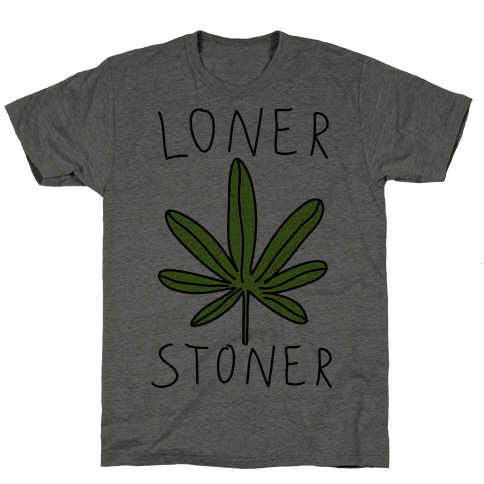 Loner Stoner Mens T-Shirt