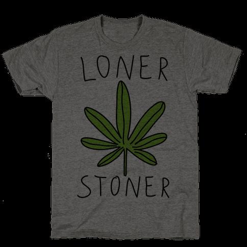 Loner Stoner Mens T-Shirt
