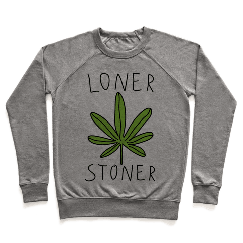 Loner Stoner Pullover