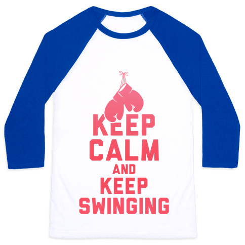 Keep Calm and Keep Swinging Baseball Tee