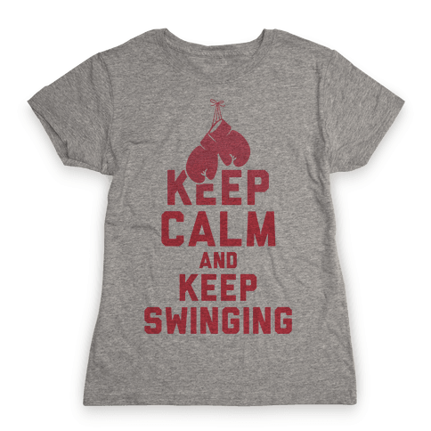 Keep Calm and Keep Swinging Womens T-Shirt