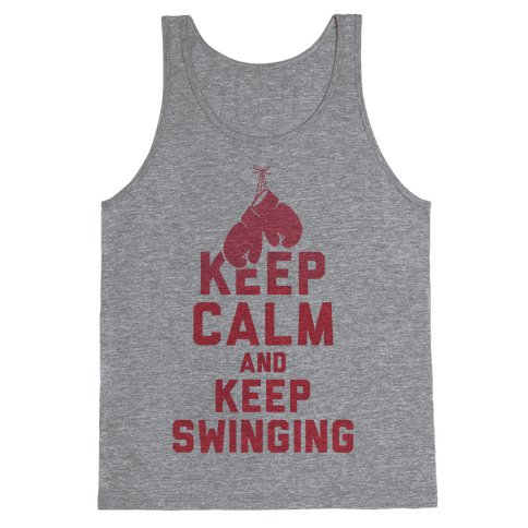Keep Calm and Keep Swinging Tank Top
