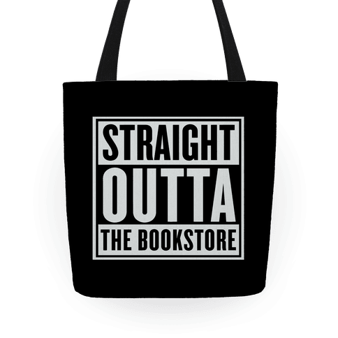 Straight Outta the Bookstore Tote