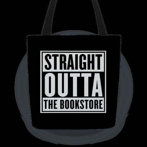 Straight Outta the Bookstore Tote