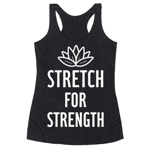 Stretch For Strength Racerback Tank Top