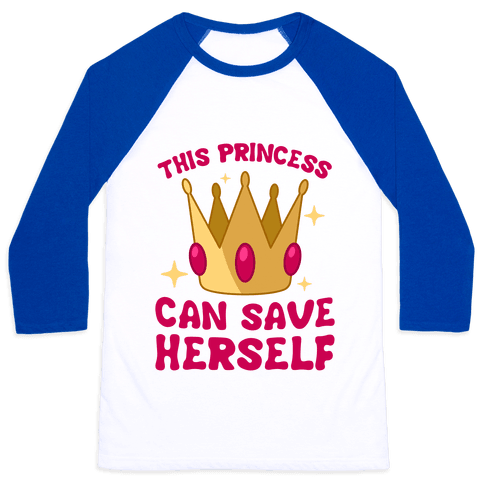 This Princess Can Save Herself Baseball Tee