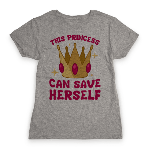 This Princess Can Save Herself Womens T-Shirt