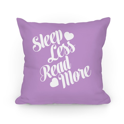 Sleep Less Read More Pillow