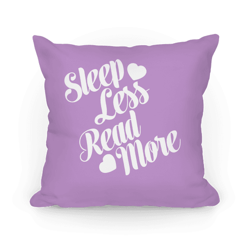 Sleep less read more pillows human The more pillows you sleep with
