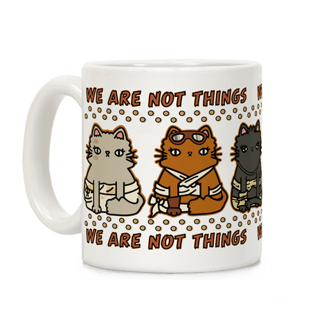 We Are Not Things Coffee Mug
