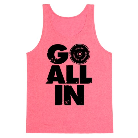 Go All In Tank Top
