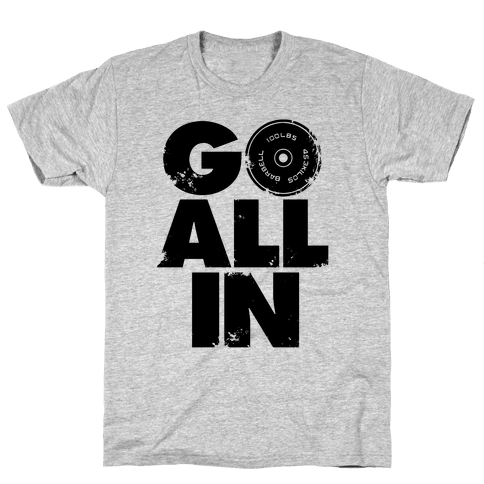 Go All In Mens T-Shirt