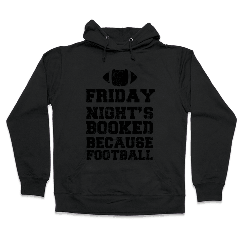 Friday Night's Booked Because Football Hooded Sweatshirt