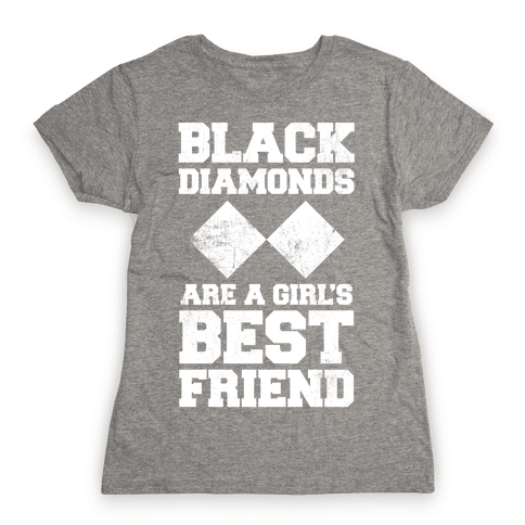 Black Diamonds Are A Girl's Best Friend (White Ink) Womens T-Shirt