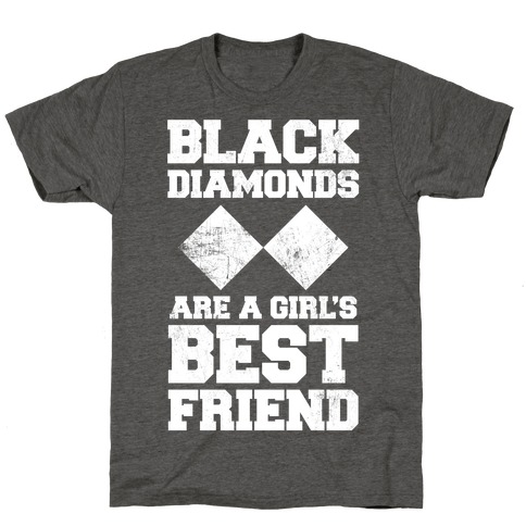 Black Diamonds Are A Girl's Best Friend (White Ink) T-Shirt