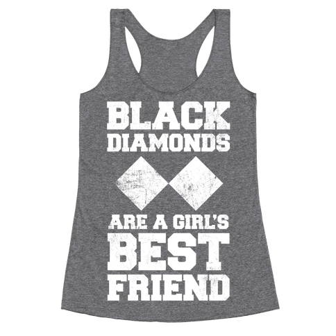 Black Diamonds Are A Girl's Best Friend (White Ink) Racerback Tank Top