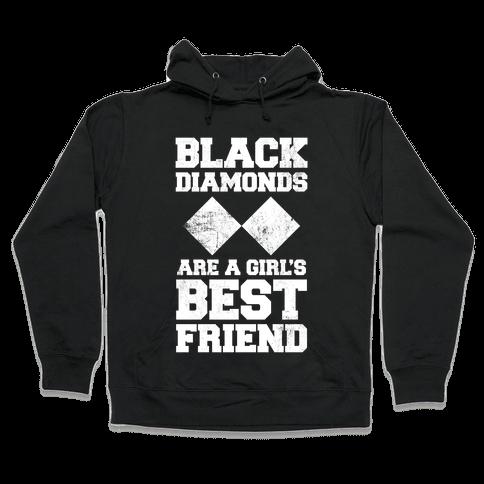 Black Diamonds Are A Girl's Best Friend (White Ink) Hooded Sweatshirt