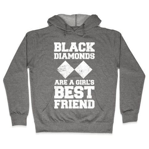 Black Diamonds Are A Girl's Best Friend (White Ink) Hooded Sweatshirt