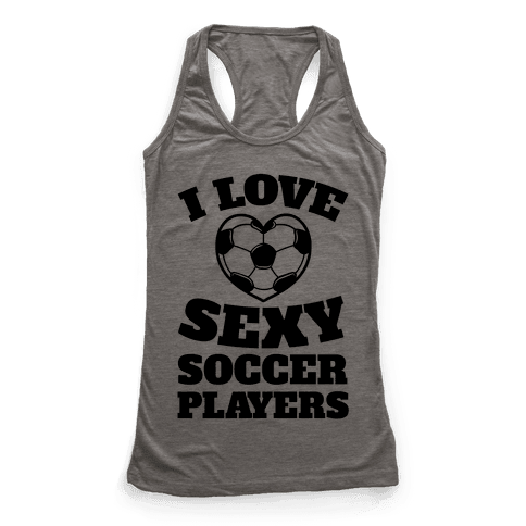 I Love Sexy Soccer Players Racerback Tank Top