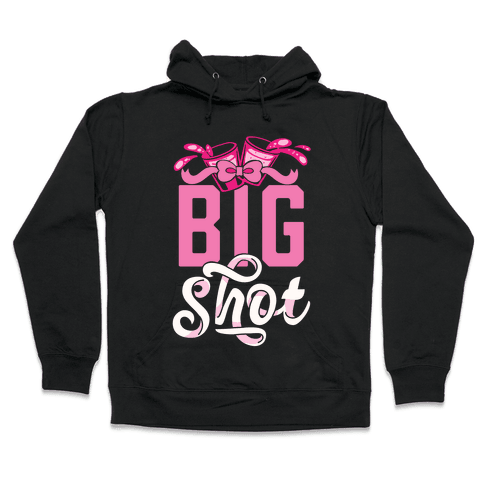 Big Shot (Sorority) Hooded Sweatshirt