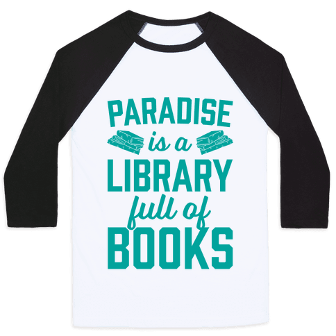 Paradise Is A Library Full Of Books Baseball Tee
