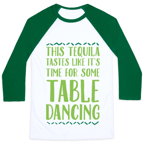This Tequila Tastes Like It's Time For Some Table Dancing