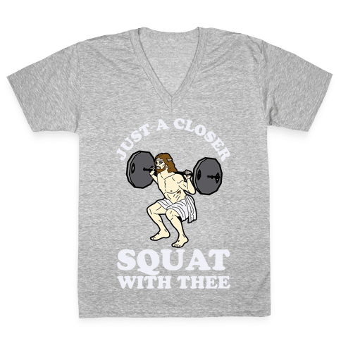 Just a Closer Squat With Thee V-Neck Tee Shirt
