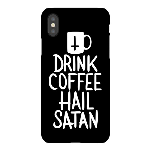 Drink Coffee, Hail Satan Phone Case