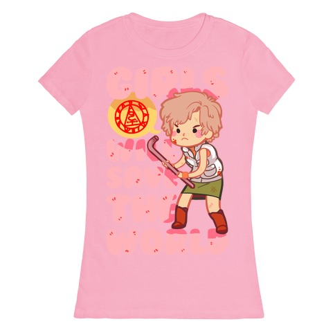 Girls Will Save The World Womens T-Shirt