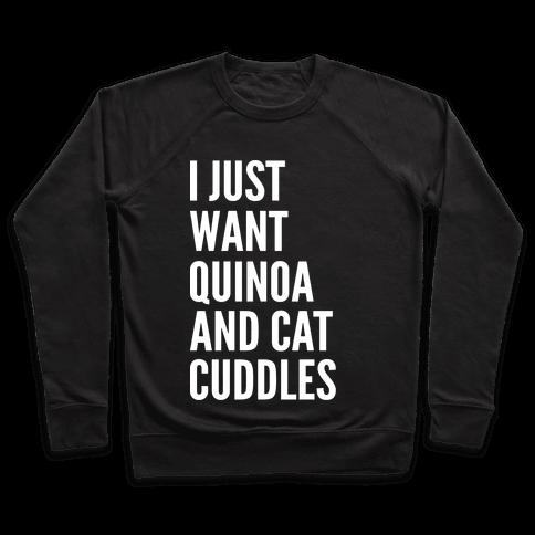 I Just Want Quinoa & Cat Cuddles