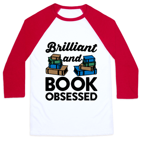 Brilliant And Book Obsessed Baseball Tee