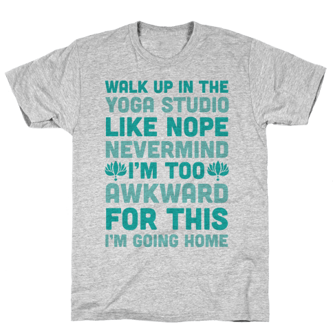 Walk Up In The Yoga Studio Like Nope Mens T-Shirt
