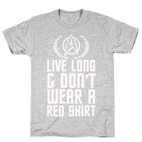 Live Long & Don't Wear A Red Shirt Mens T-Shirt