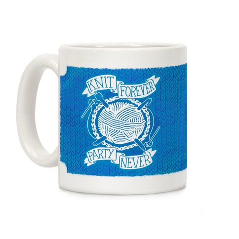 Knit Forever Party Never Coffee Mug