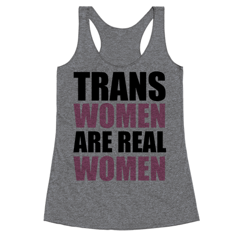 Trans Women are Real Women Racerback Tank Top