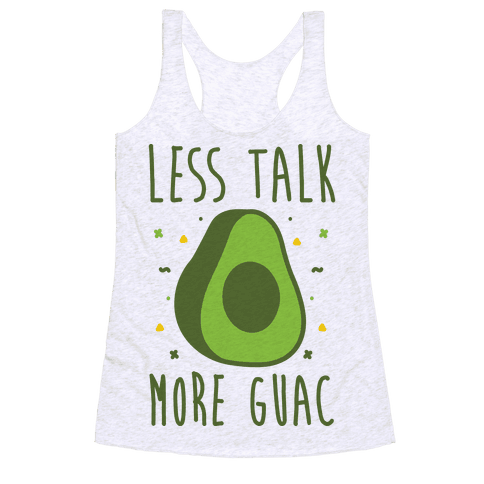 Less Talk More Guac Racerback Tank Top