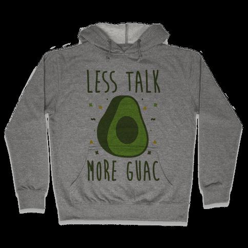 Less Talk More Guac Hooded Sweatshirt