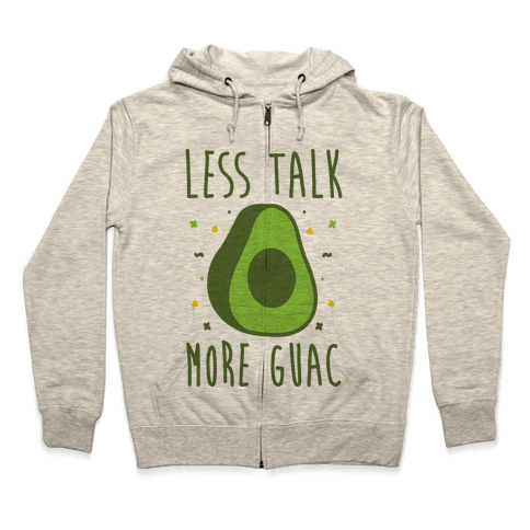 Less Talk More Guac Zip Hoodie