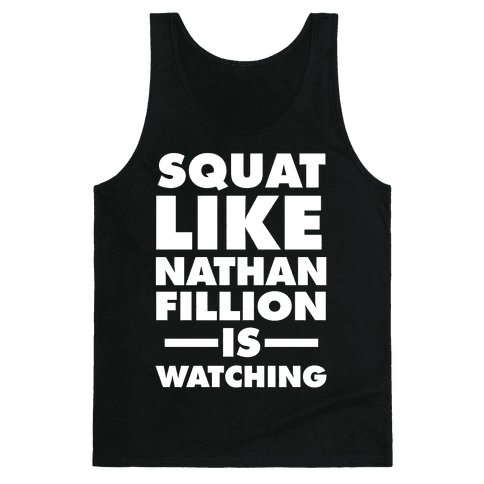Squat Like Nathan Fillion Is Watching Tank Top