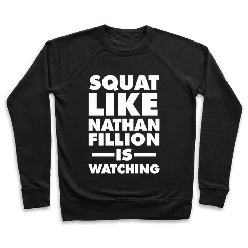 Squat Like Nathan Fillion Is Watching Pullover