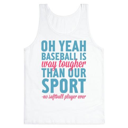 No Softball Player Ever Tank Top