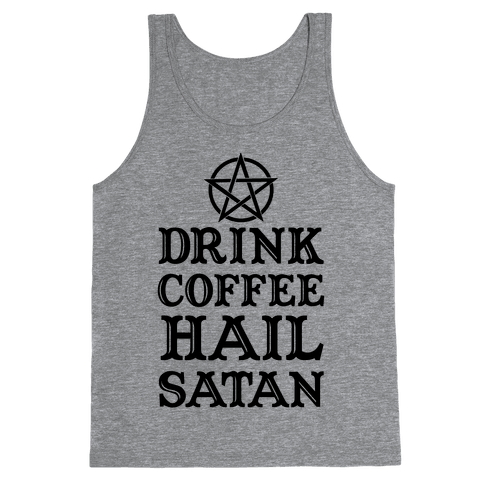 Drink Coffee, Hail Satan Tank Top