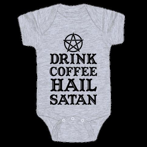 Drink Coffee, Hail Satan Baby Onesy