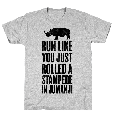 Run Like You Just Rolled A Stampede In Jumanji Mens T-Shirt